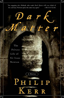 Dark Matter: The Private Life of Sir Isaac Newton: A Novel Book Cover
